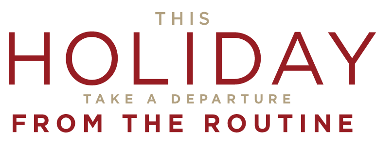 This Holiday Take a Departure From The Routine